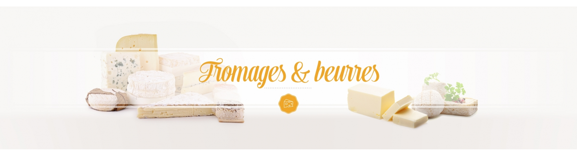 Fromages & Beurres